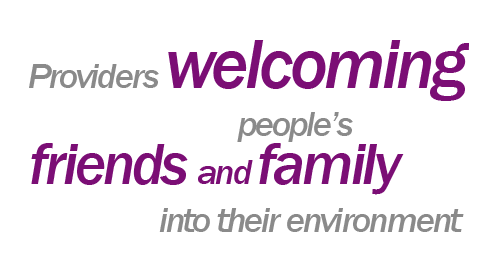 Providers Welcoming people into their environment